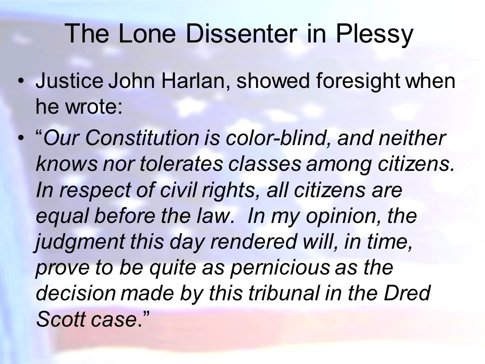 The Lone Dissenter in Plessy