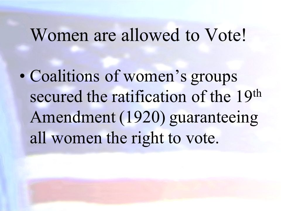 Women are allowed to Vote!