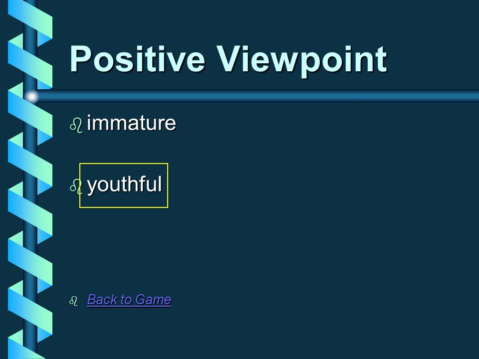 Positive Viewpoint immature youthful Back to Game
