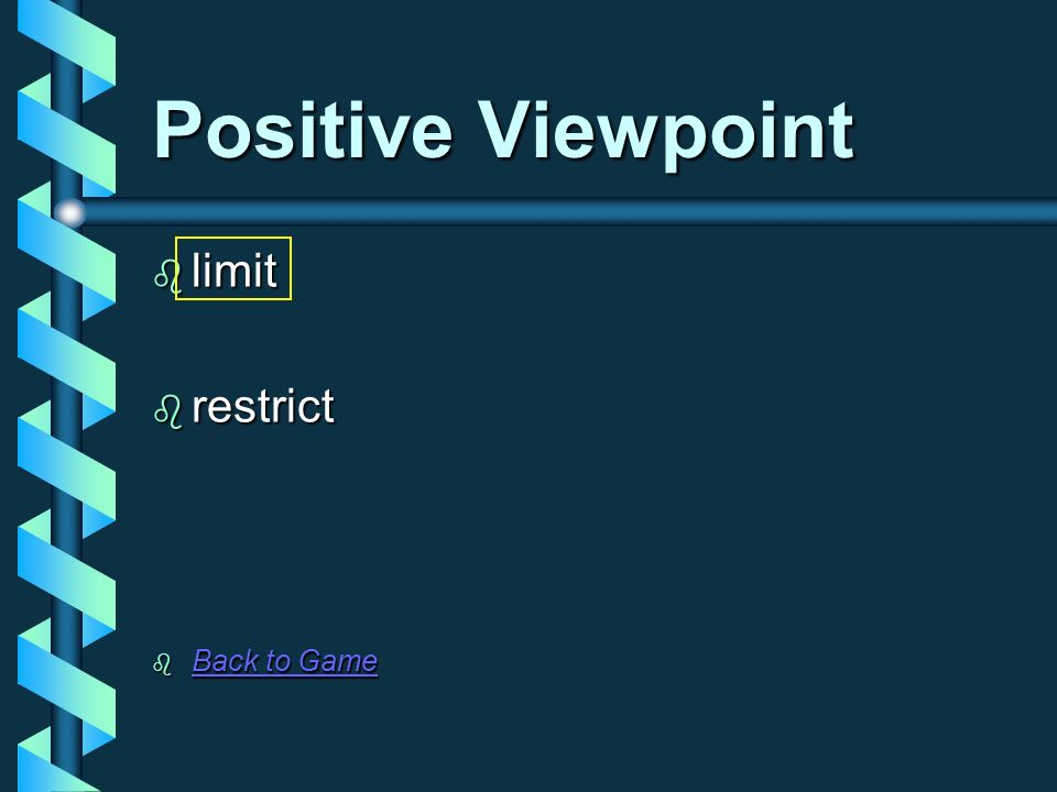Positive Viewpoint limit restrict Back to Game