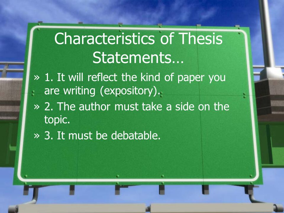 Characteristics of Thesis Statements…