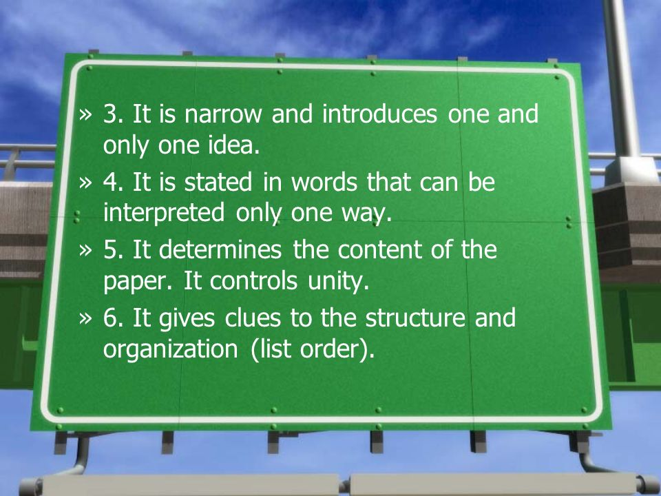 3. It is narrow and introduces one and only one idea.
