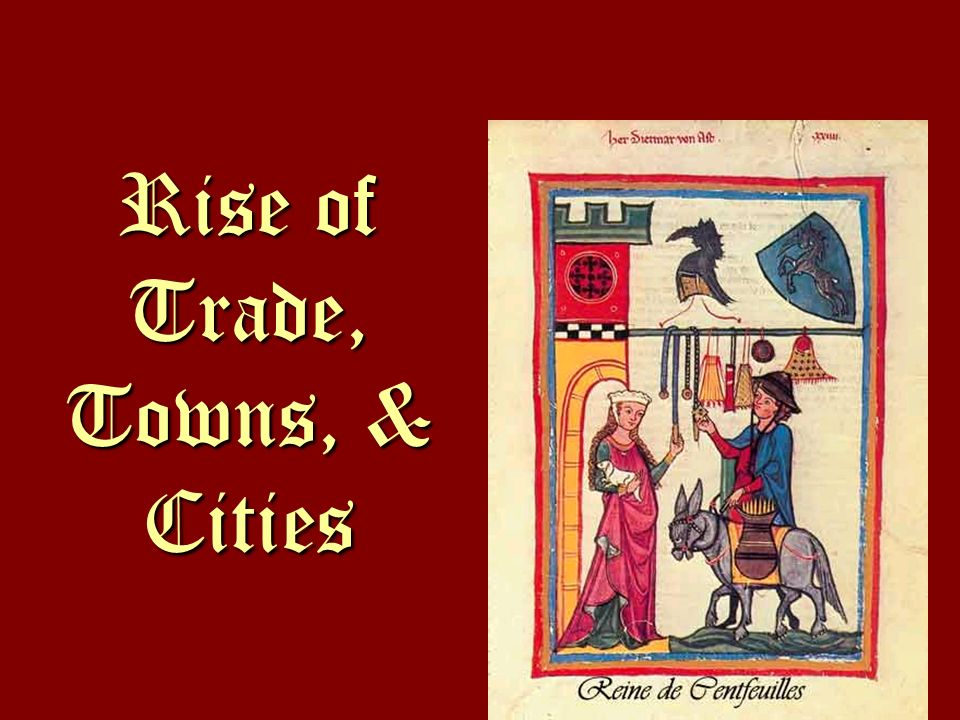 Rise of Trade, Towns, & Cities