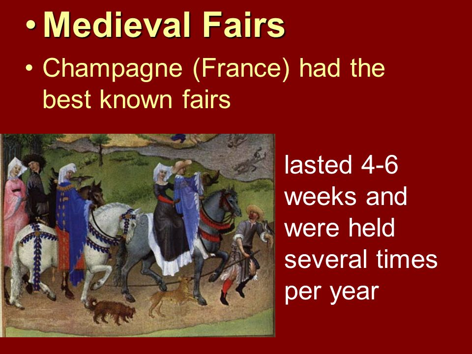 Medieval Fairs Champagne (France) had the best known fairs