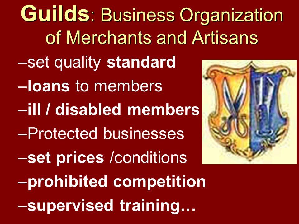 Guilds: Business Organization of Merchants and Artisans
