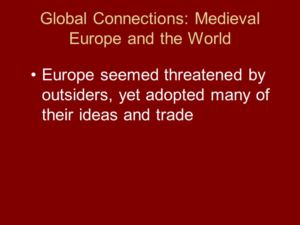 Global Connections: Medieval Europe and the World