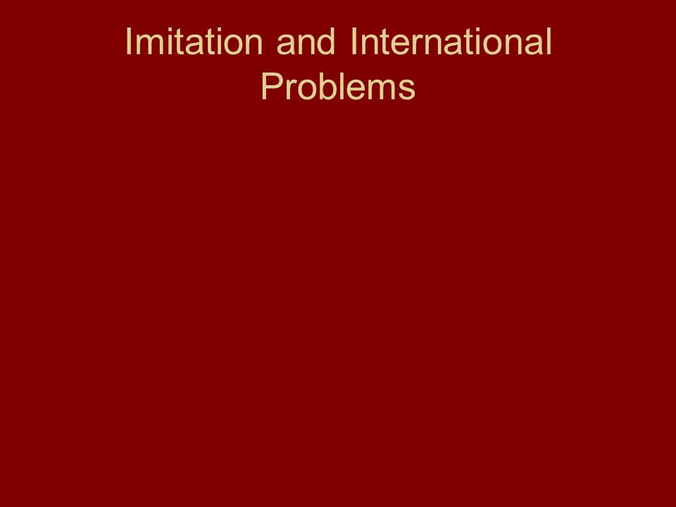 Imitation and International Problems