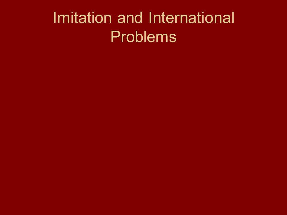 Imitation and International Problems
