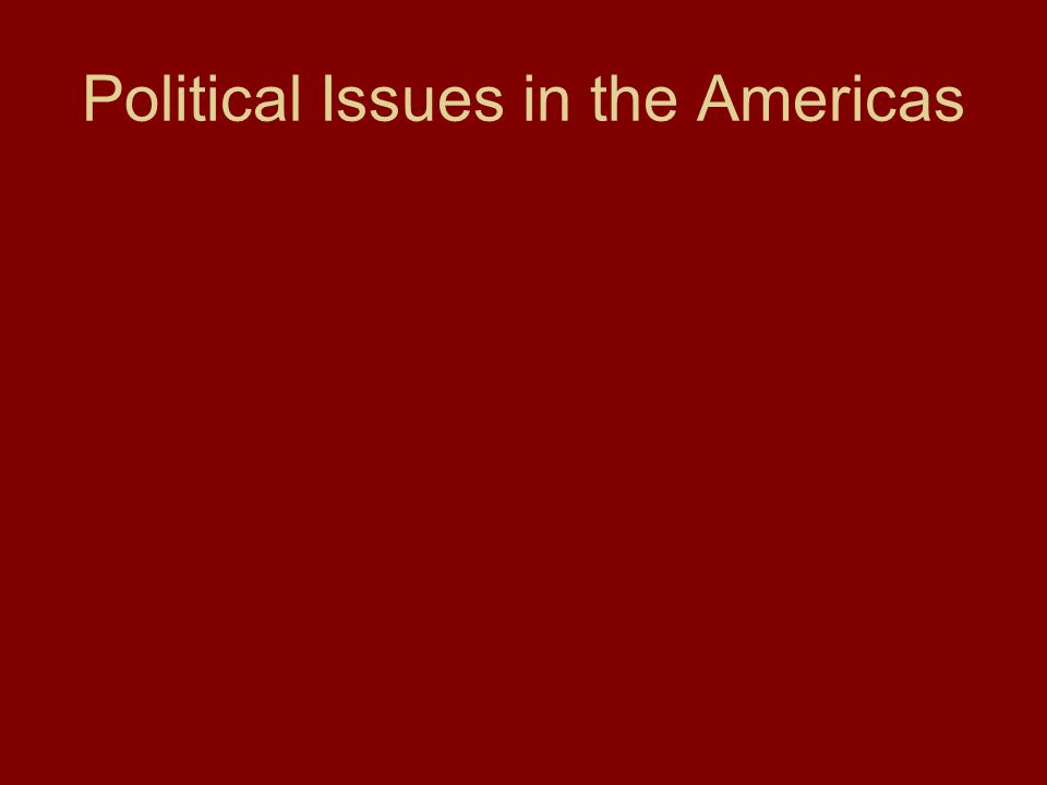 Political Issues in the Americas