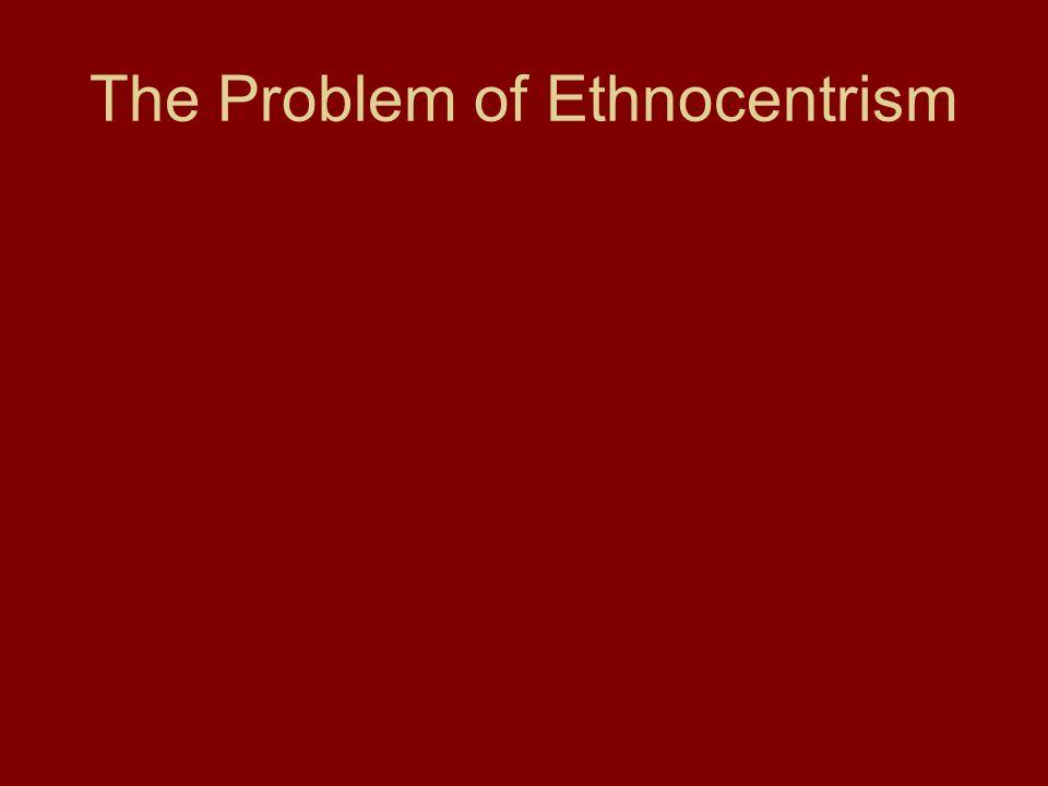 The Problem of Ethnocentrism