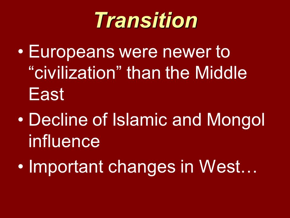 Transition Europeans were newer to civilization than the Middle East