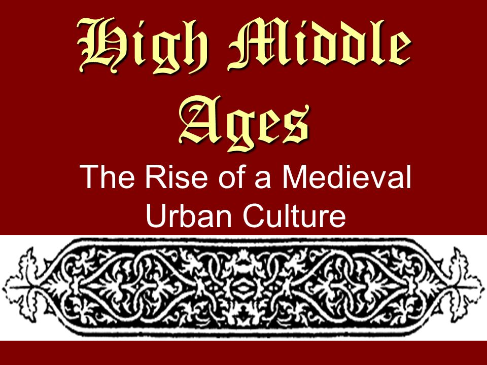 The Rise of a Medieval Urban Culture