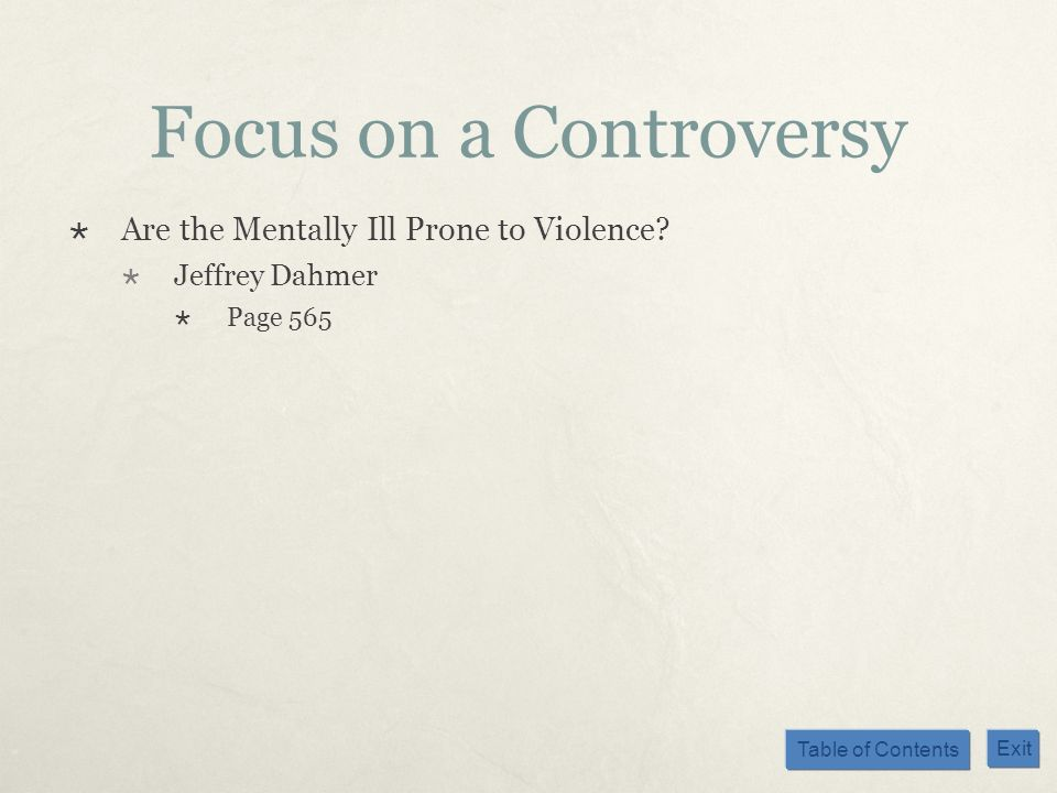 Focus on a Controversy Are the Mentally Ill Prone to Violence