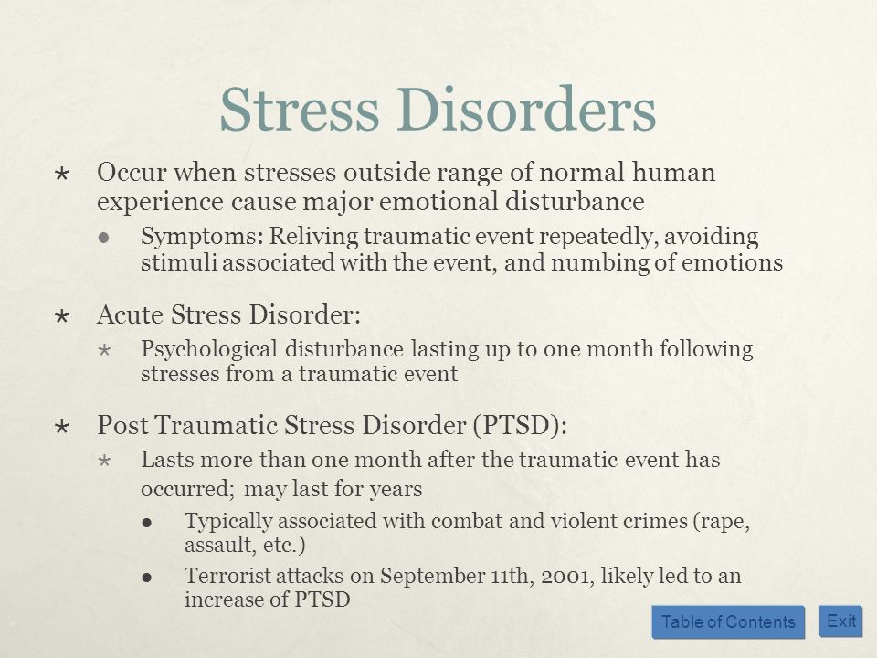 Stress DisordersOccur when stresses outside range of normal human experience cause major emotional disturbance.