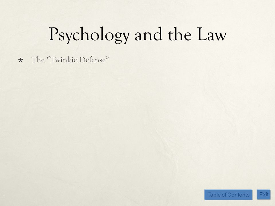 Psychology and the Law The Twinkie Defense