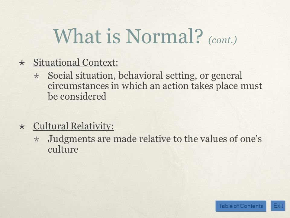 What is Normal (cont.) Situational Context:
