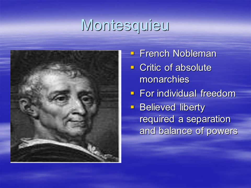 Montesquieu French Nobleman Critic of absolute monarchies
