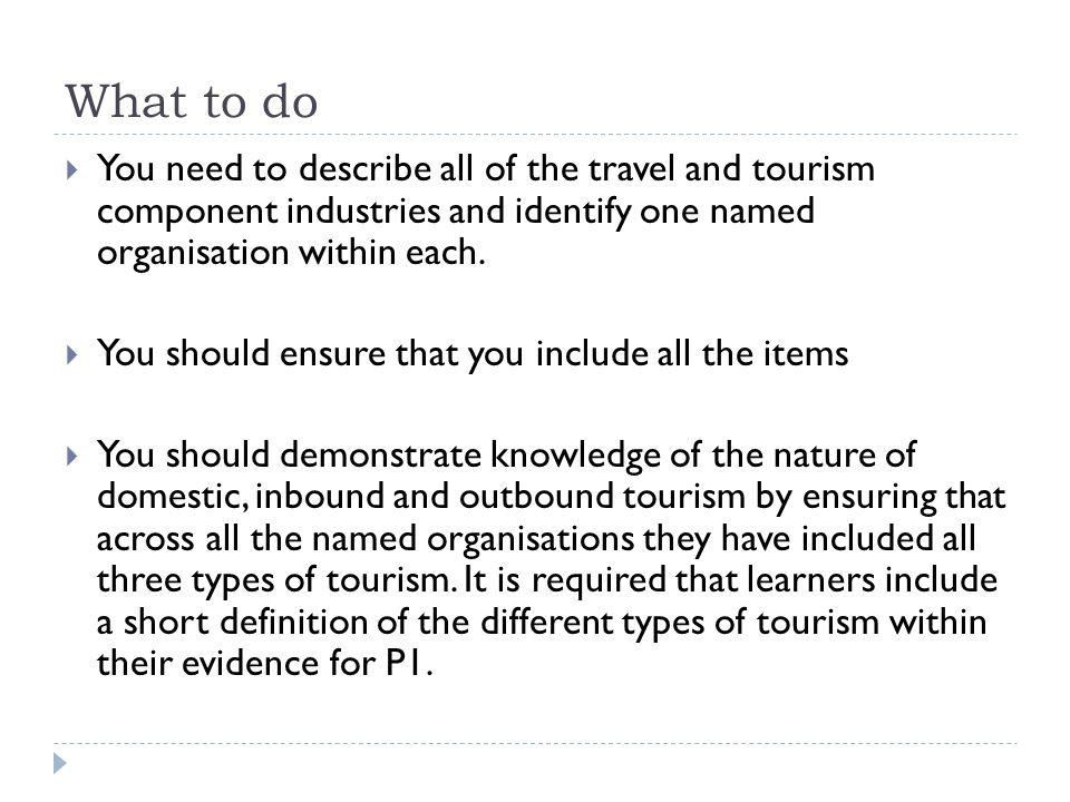 investigating travel and tourism sector Btec national travel & tourism 2010 unit 1: investigating the travel and tourism sector © travel and tourism publishing ltd 2010 wwwtandtpublishingcouk.