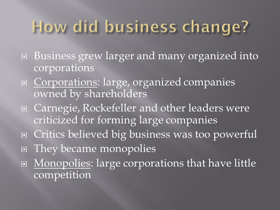 How did business change