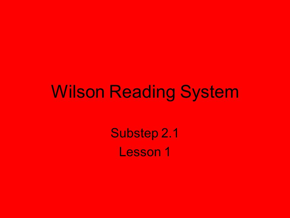 Wilson Reading System Substep 2.1 Lesson 1