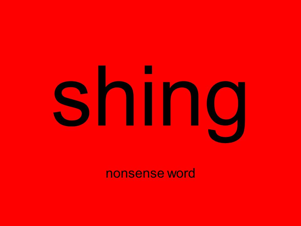 shing nonsense word