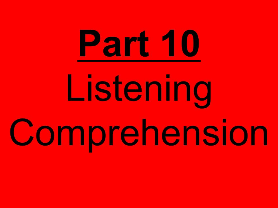 Part 10 Listening Comprehension