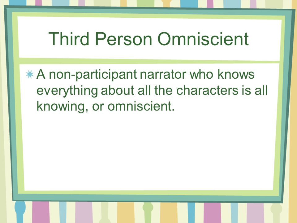Third Person Omniscient