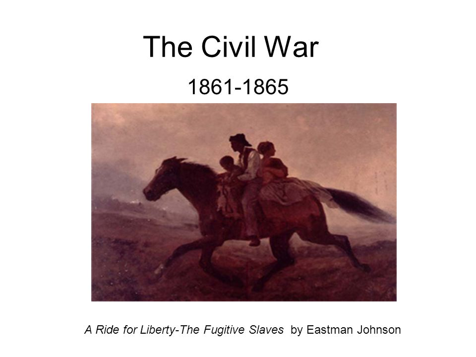 The Civil War 1861-1865 A Ride for Liberty-The Fugitive Slaves by Eastman Johnson