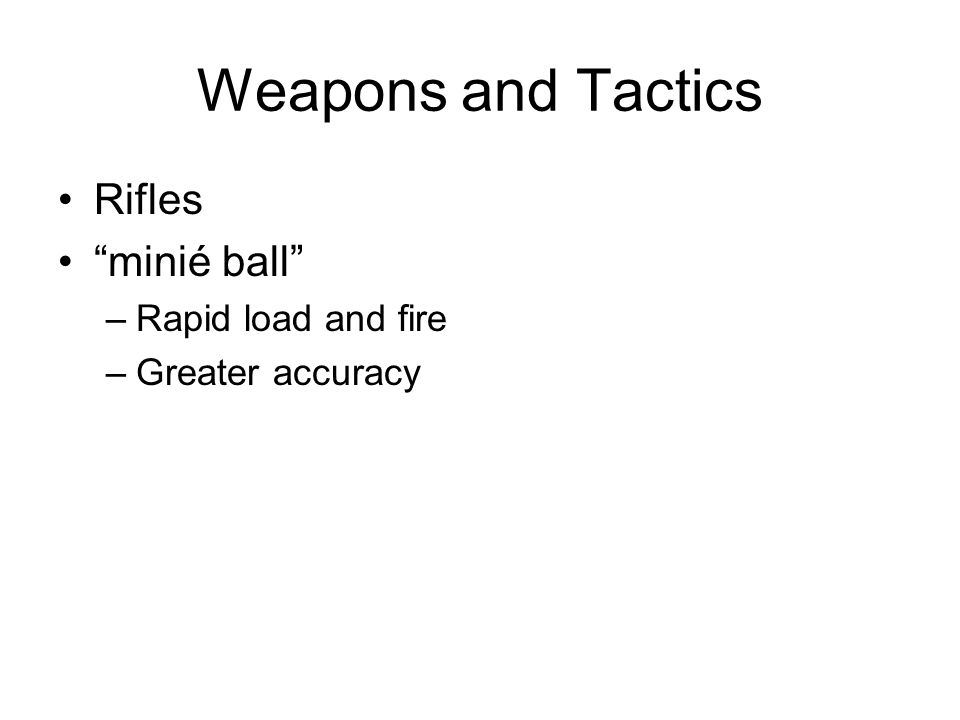 Weapons and Tactics Rifles minié ball Rapid load and fire