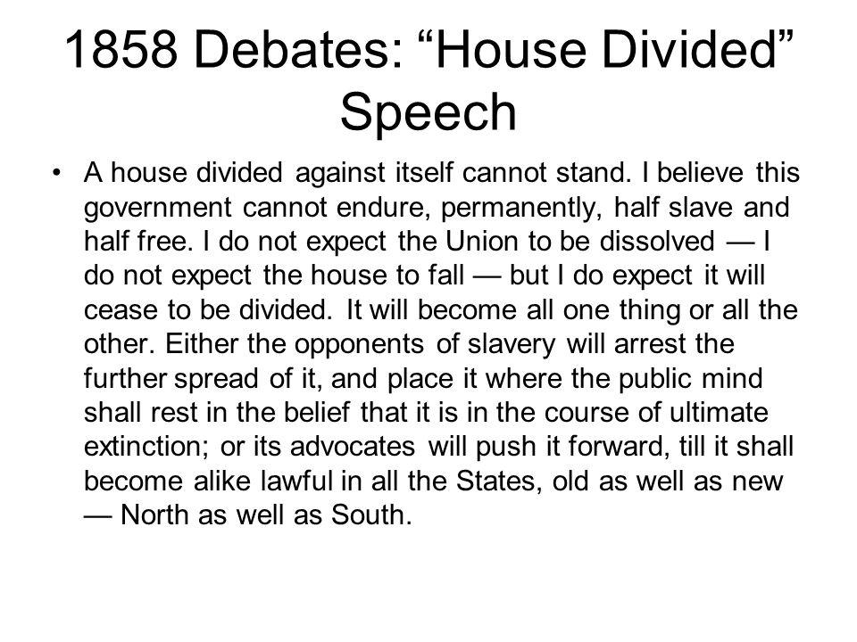 1858 Debates: House Divided Speech