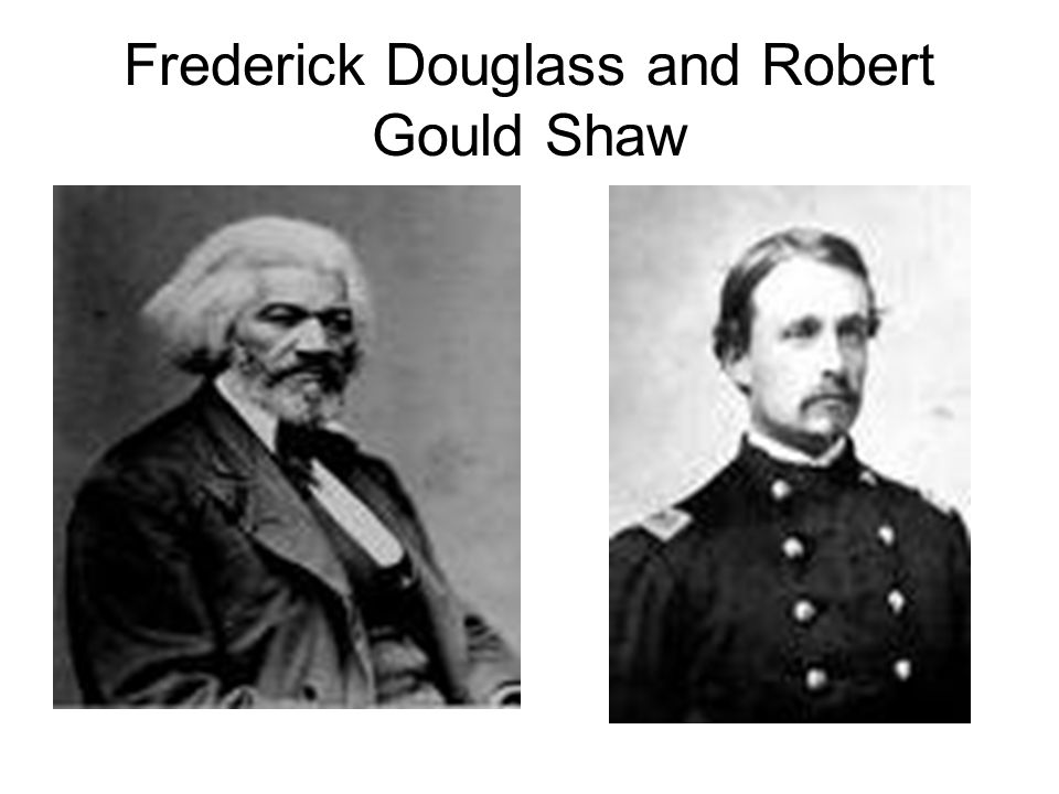 Frederick Douglass and Robert Gould Shaw