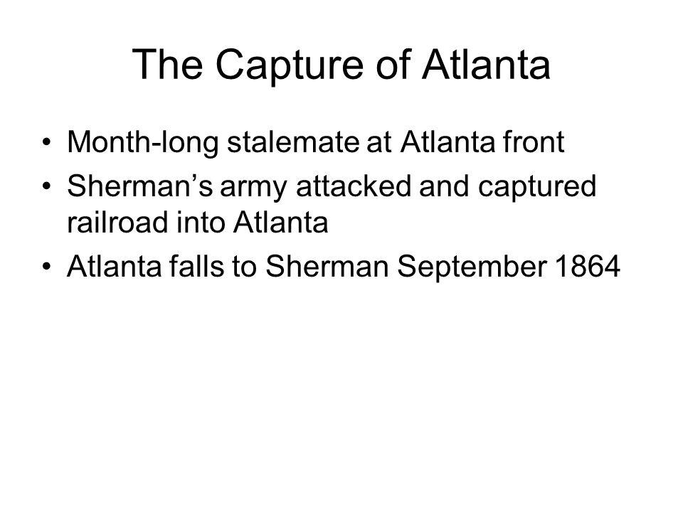 The Capture of Atlanta Month-long stalemate at Atlanta front