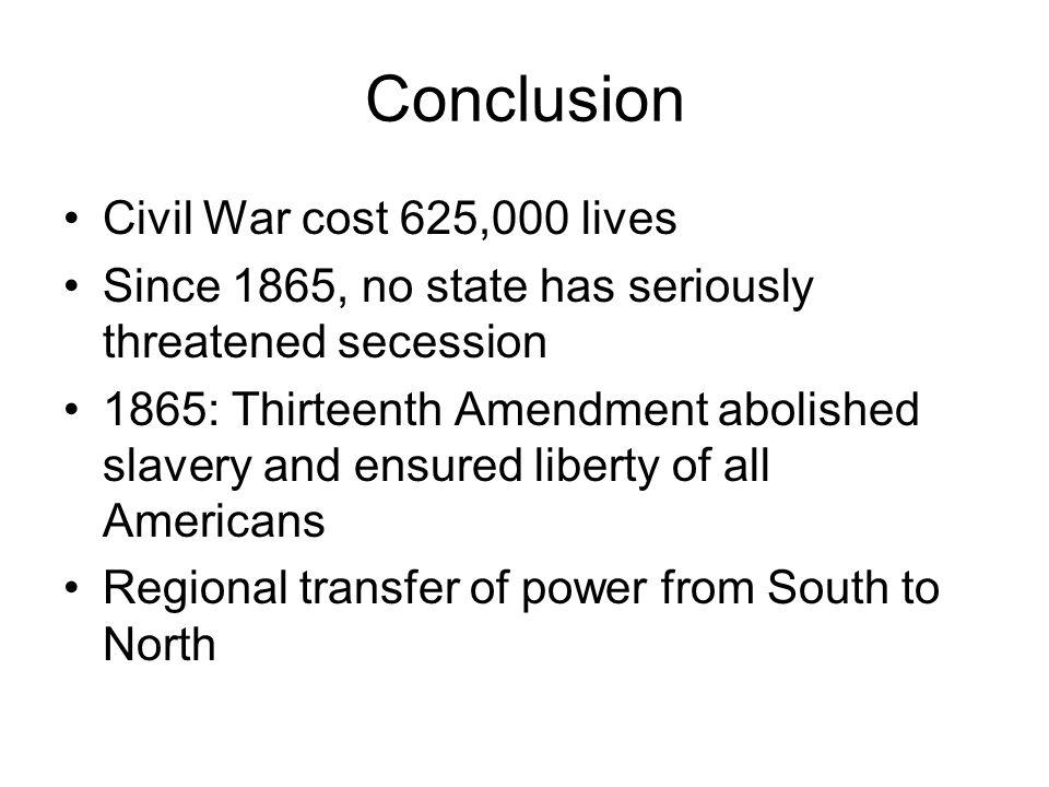Conclusion Civil War cost 625,000 lives