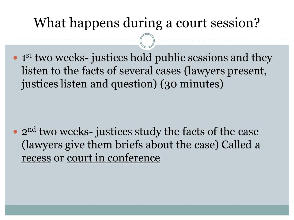 What happens during a court session