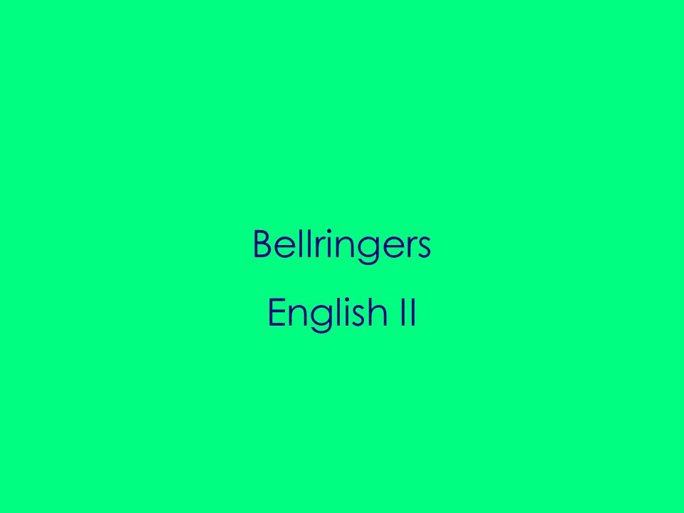 Bellringers English II