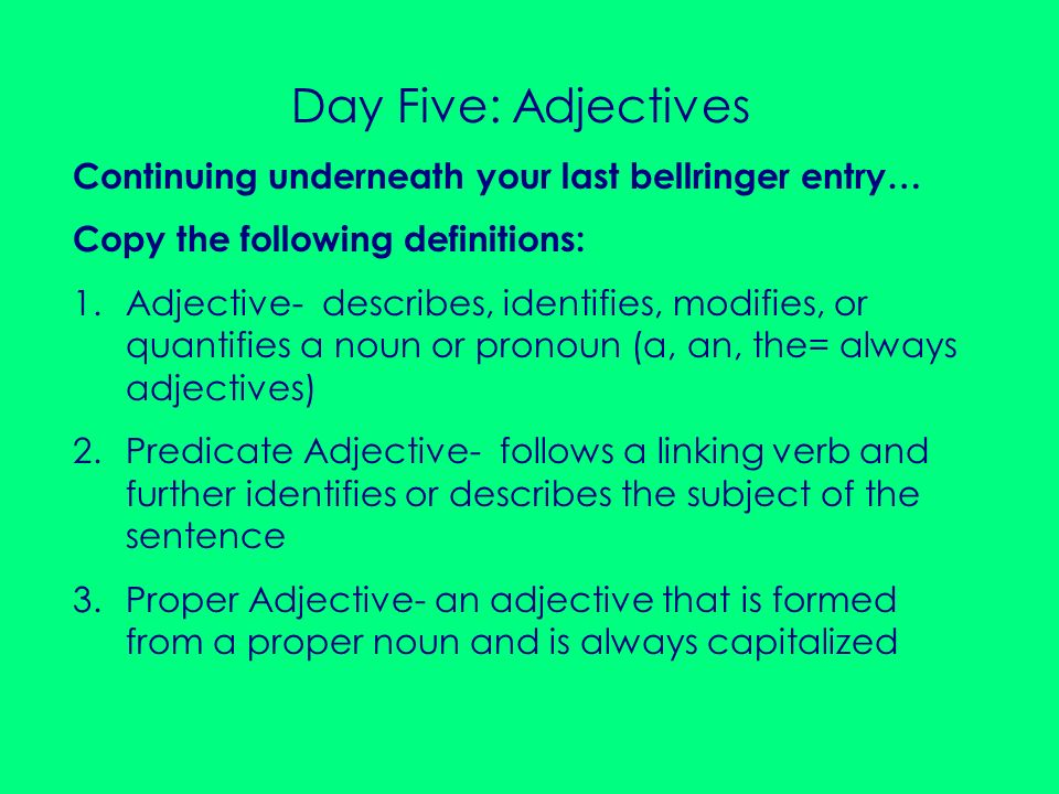 Day Five: Adjectives Continuing underneath your last bellringer entry…