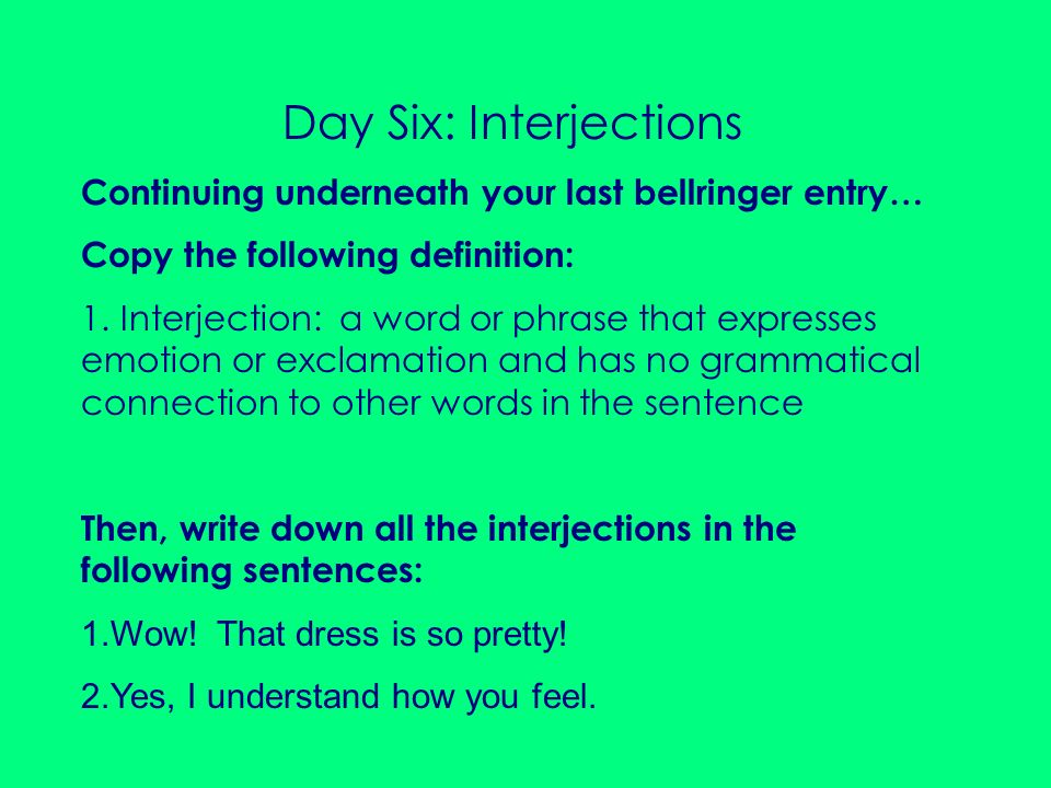 Day Six: Interjections