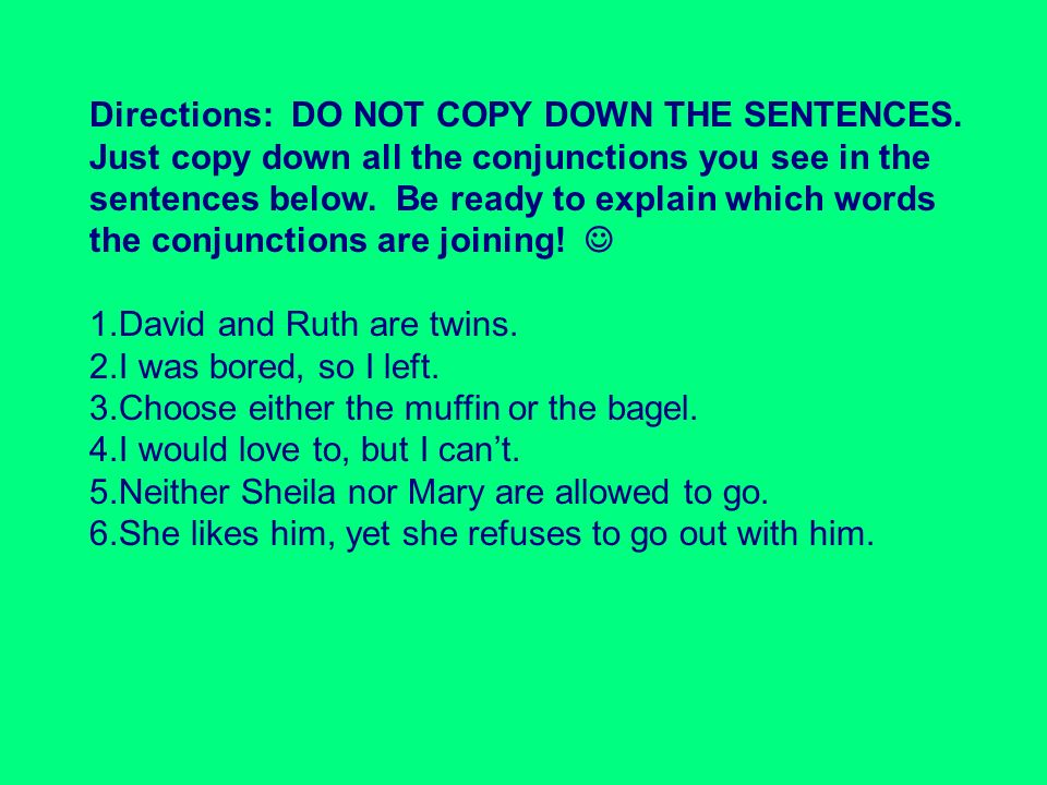 Directions: DO NOT COPY DOWN THE SENTENCES
