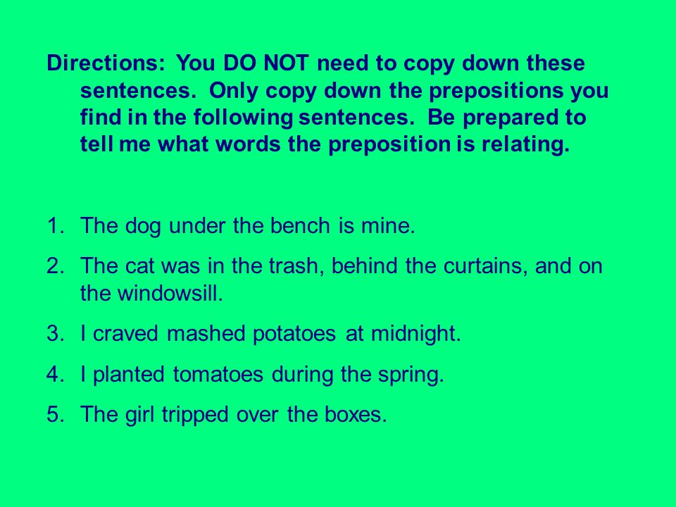 Directions: You DO NOT need to copy down these sentences