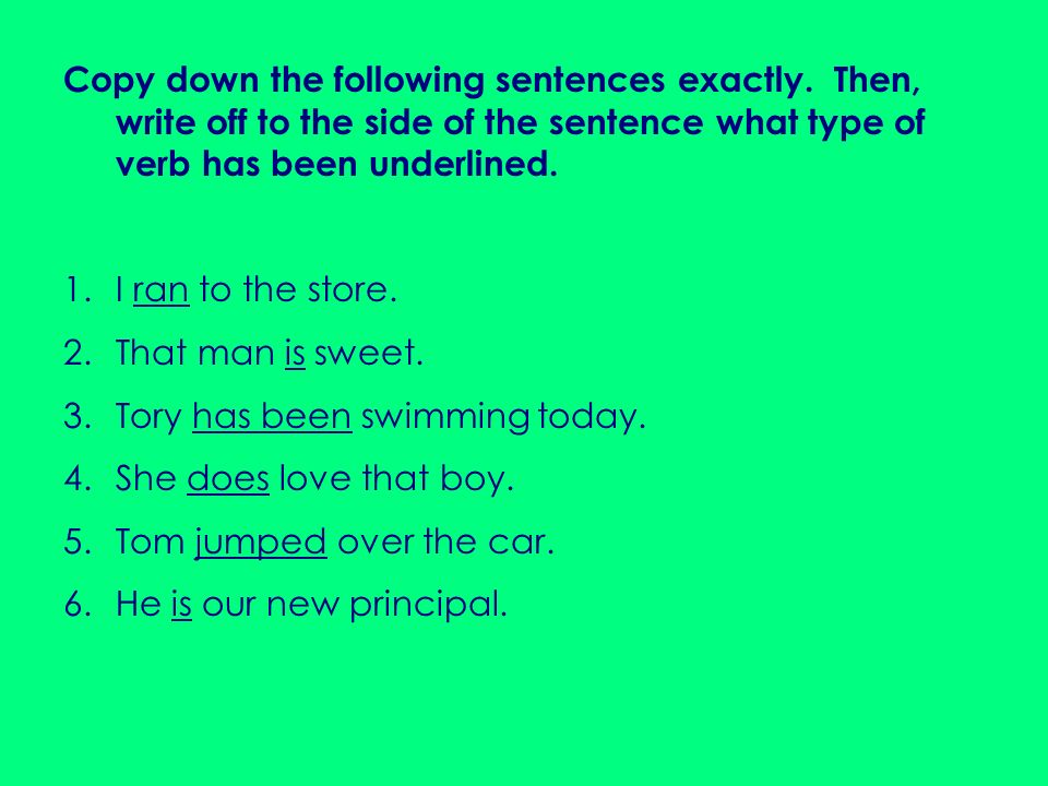 Copy down the following sentences exactly