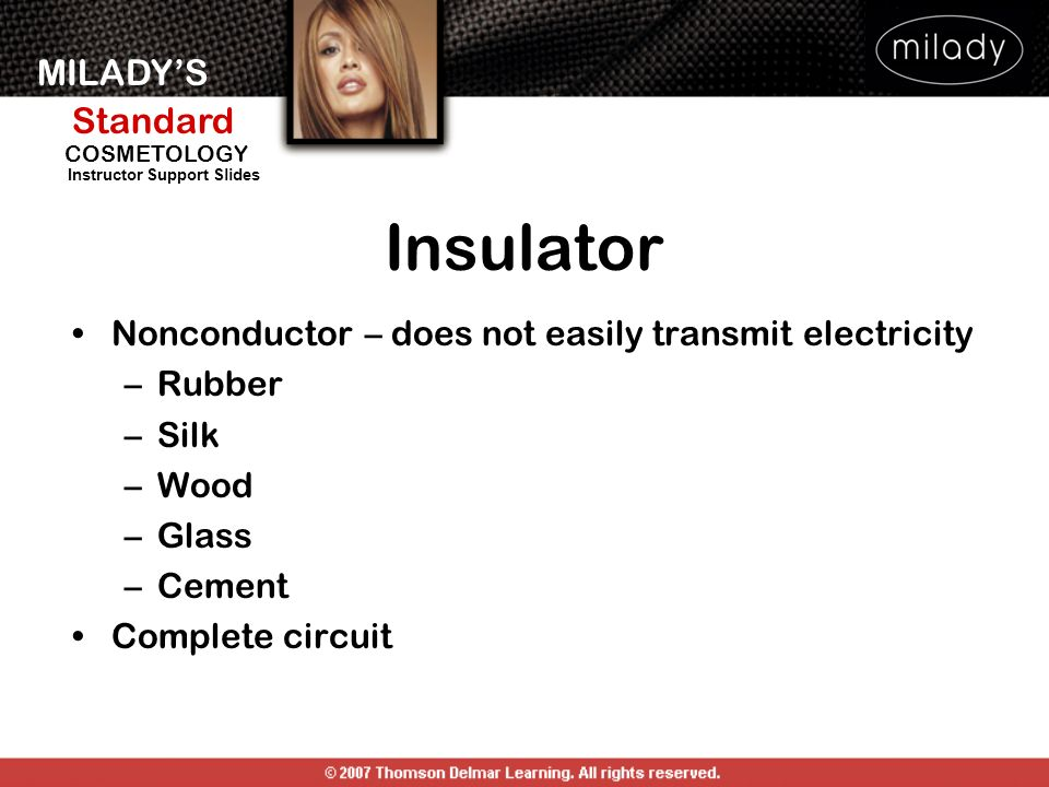 Insulator Nonconductor – does not easily transmit electricity Rubber