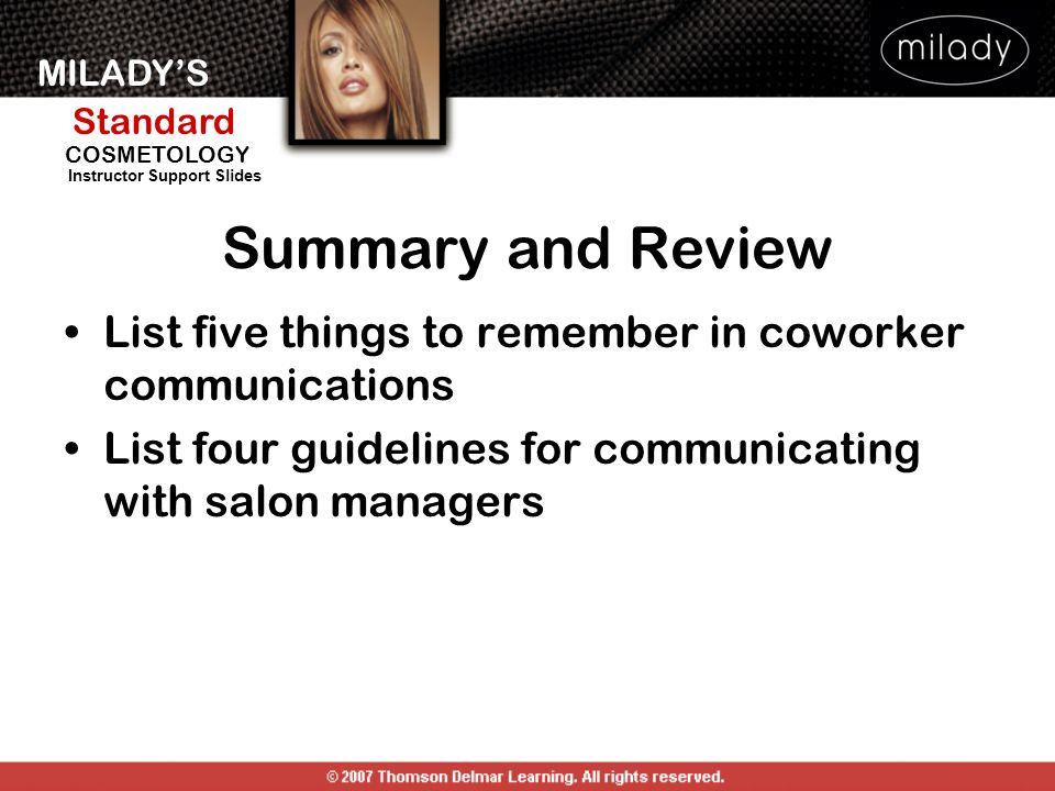 Summary and Review List five things to remember in coworker communications. List four guidelines for communicating with salon managers.
