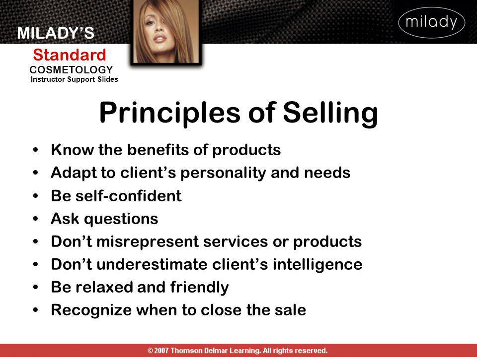 Principles of Selling Know the benefits of products