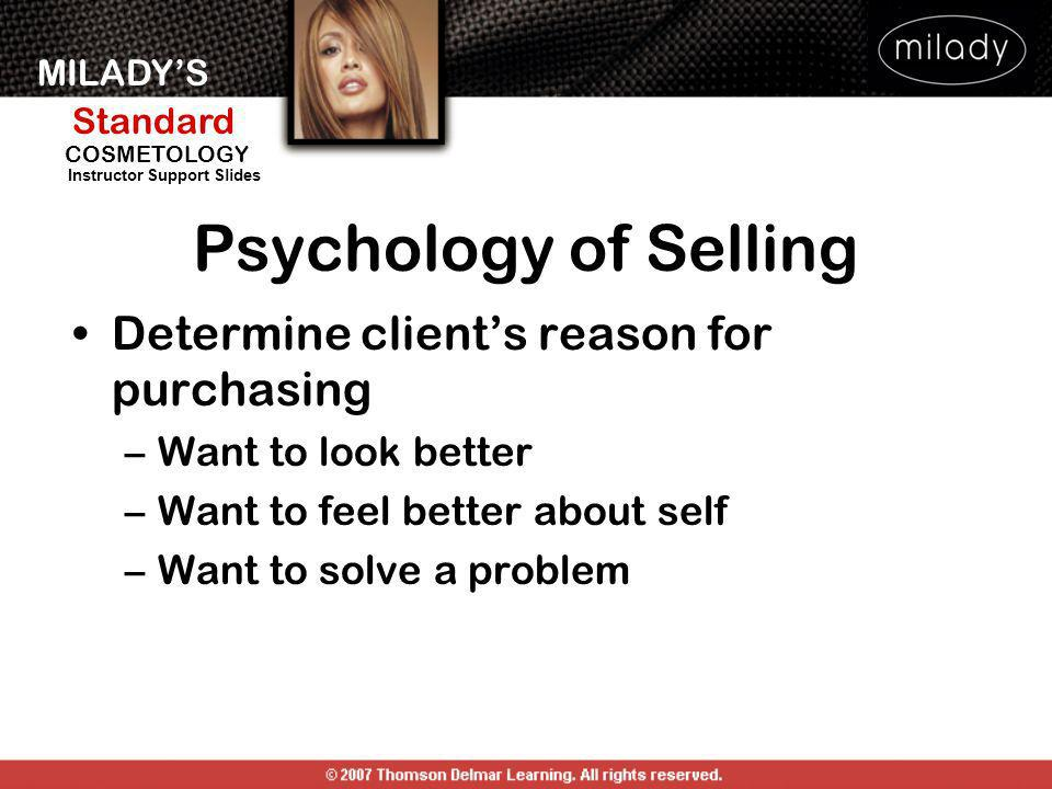 Psychology of Selling Determine client's reason for purchasing