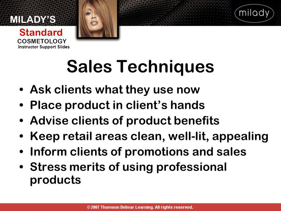 Sales Techniques Ask clients what they use now
