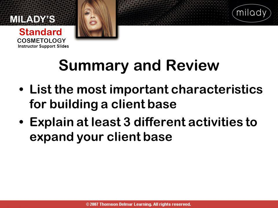Summary and Review List the most important characteristics for building a client base.