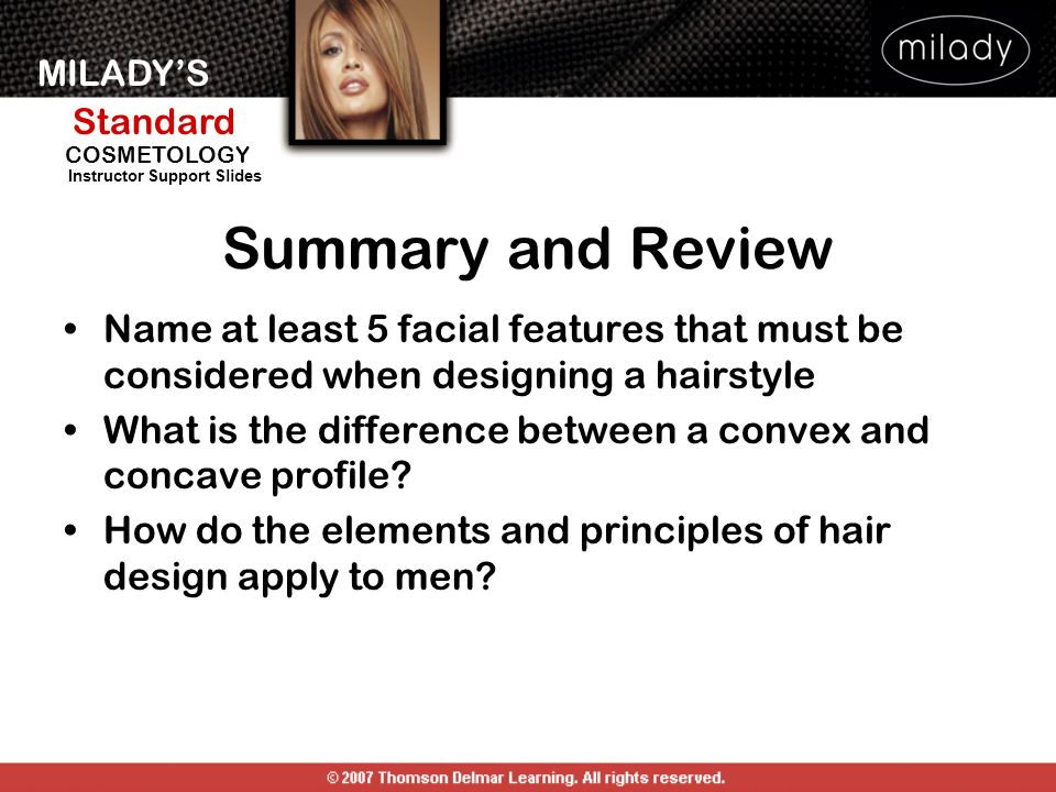 Summary and Review Name at least 5 facial features that must be considered when designing a hairstyle.