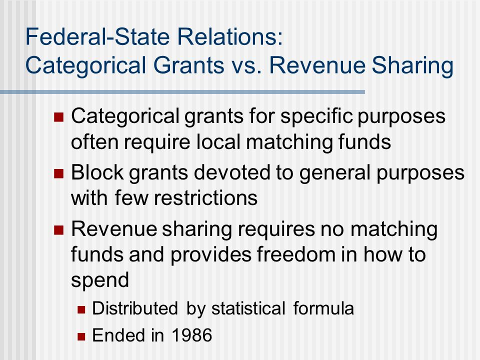 Federal-State Relations: Categorical Grants vs. Revenue Sharing