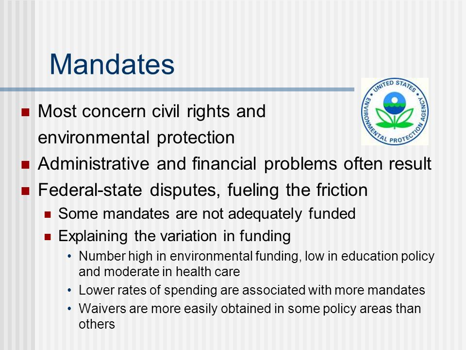 Mandates Most concern civil rights and environmental protection