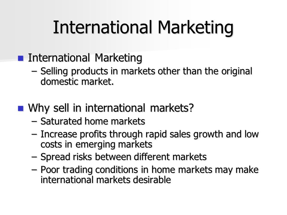 explain how and why international marketing differs from domestic marketing Question – define international marketing, domestic marketing, global marketing , and foreign marketing how international marketing is.